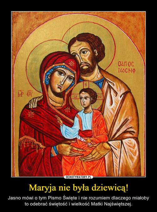 Maryja nie była dziewicą!