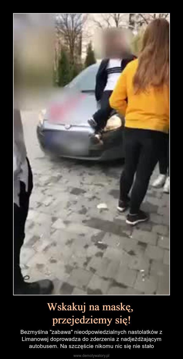 """Wskakuj na maskę, przejedziemy się! – Bezmyślna """"zabawa"""" nieodpowiedzialnych nastolatków z Limanowej doprowadza do zderzenia z nadjeżdżającym autobusem. Na szczęście nikomu nic się nie stało"""