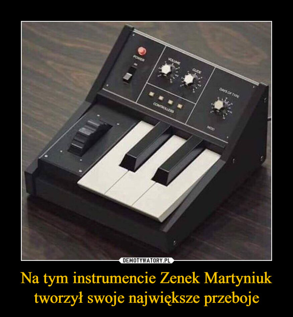 Na tym instrumencie Zenek Martyniuk tworzył swoje największe przeboje –