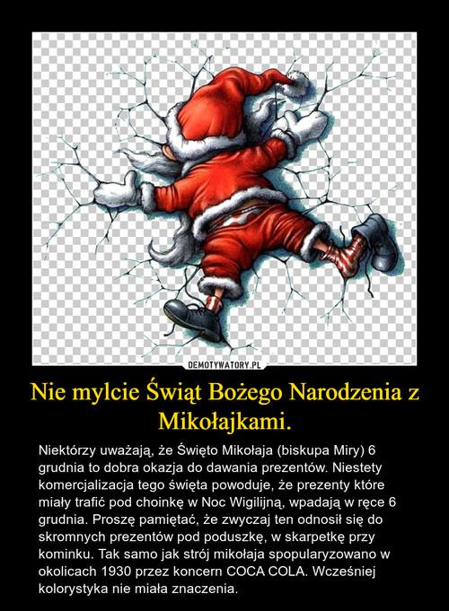 Nie mylcie Świąt Bożego Narodzenia z Mikołajkami.