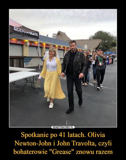 """Spotkanie po 41 latach. Olivia Newton-John i John Travolta, czyli bohaterowie """"Grease"""" znowu razem"""