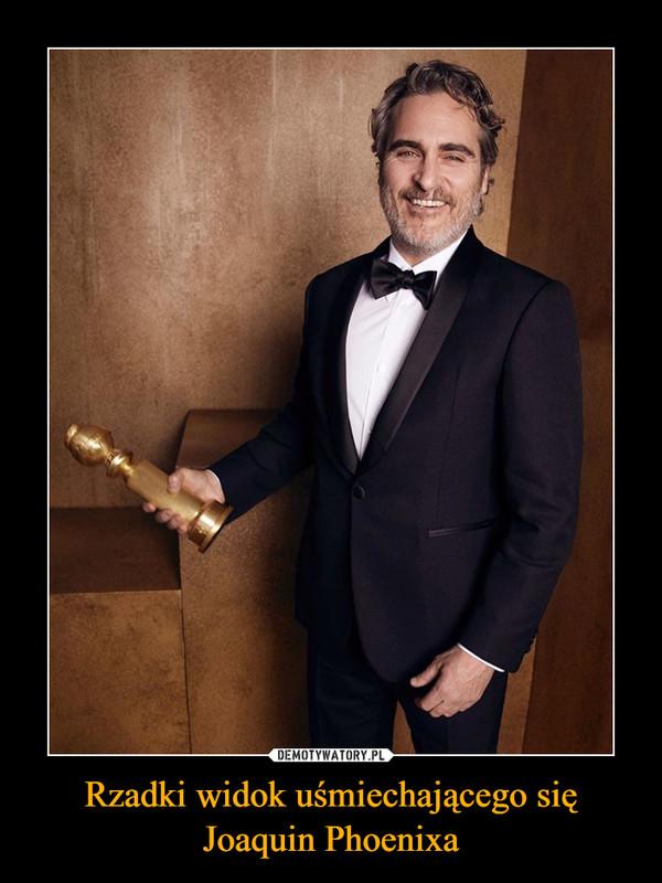Rzadki widok uśmiechającego się Joaquin Phoenixa –