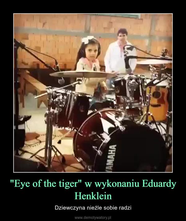 """""""Eye of the tiger"""" w wykonaniu Eduardy Henklein – Dziewczyna nieźle sobie radzi"""