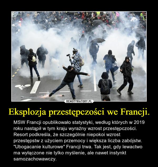 """Eksplozja przestępczości we Francji. – MSW Francji opublikowało statystyki, według których w 2019 roku nastąpił w tym kraju wyraźny wzrost przestępczości. Resort podkreśla, że szczególnie niepokoi wzrost przestępstw z użyciem przemocy i większa liczba zabójstw.""""Ubogacanie kulturowe"""" Francji trwa. Tak jest, gdy lewactwo ma wyłączone nie tylko myślenie, ale nawet instynkt samozachowawczy."""