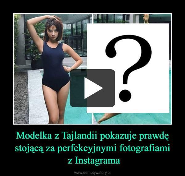 Modelka z Tajlandii pokazuje prawdę stojącą za perfekcyjnymi fotografiami z Instagrama –