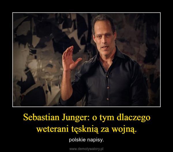 Sebastian Junger: o tym dlaczego weterani tęsknią za wojną. – polskie napisy.