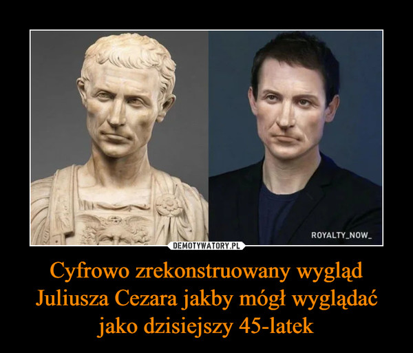 Cyfrowo zrekonstruowany wygląd Juliusza Cezara jakby mógł wyglądać jako dzisiejszy 45-latek –