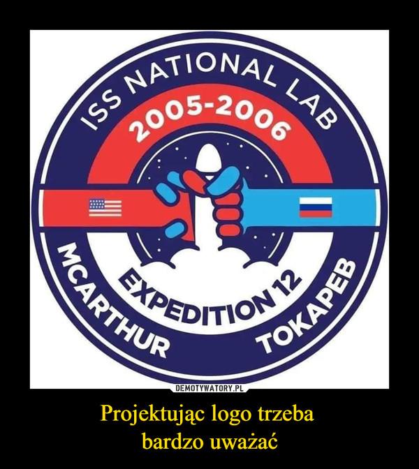 Projektując logo trzeba bardzo uważać –