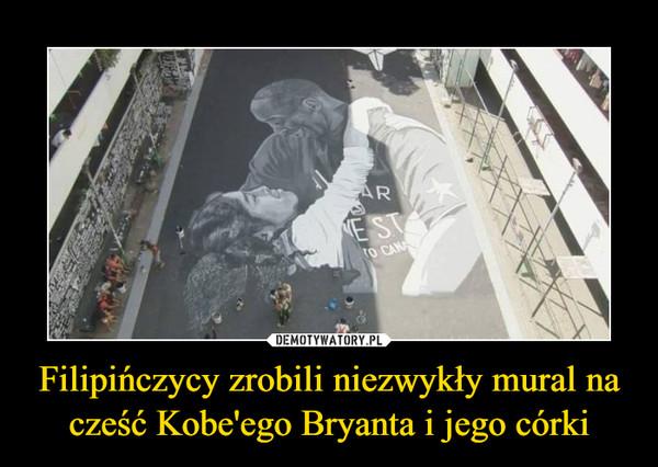Filipińczycy zrobili niezwykły mural na cześć Kobe'ego Bryanta i jego córki –