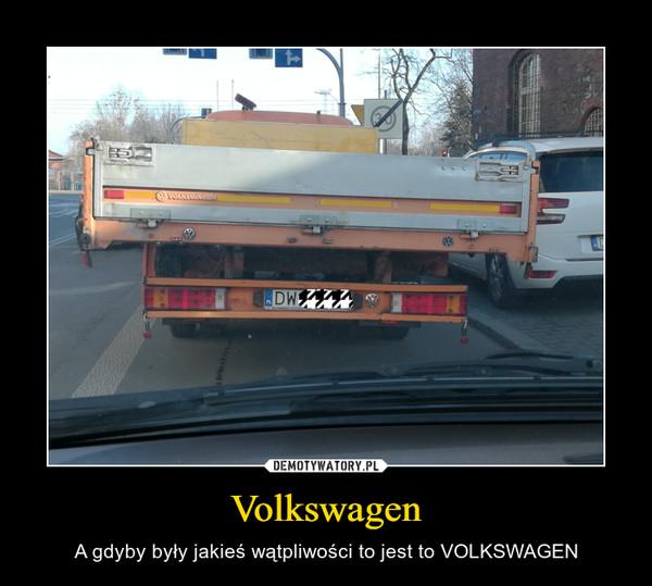 Volkswagen – A gdyby były jakieś wątpliwości to jest to VOLKSWAGEN
