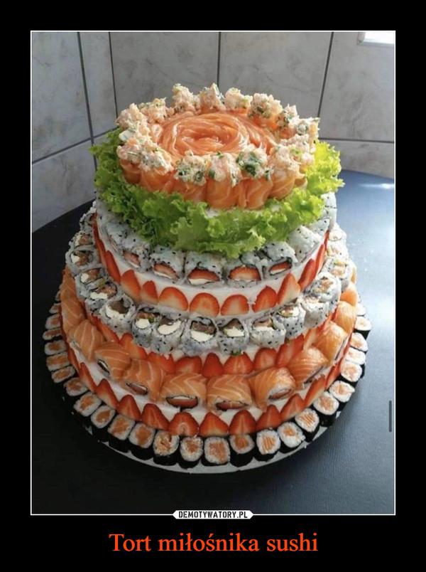 Tort miłośnika sushi –