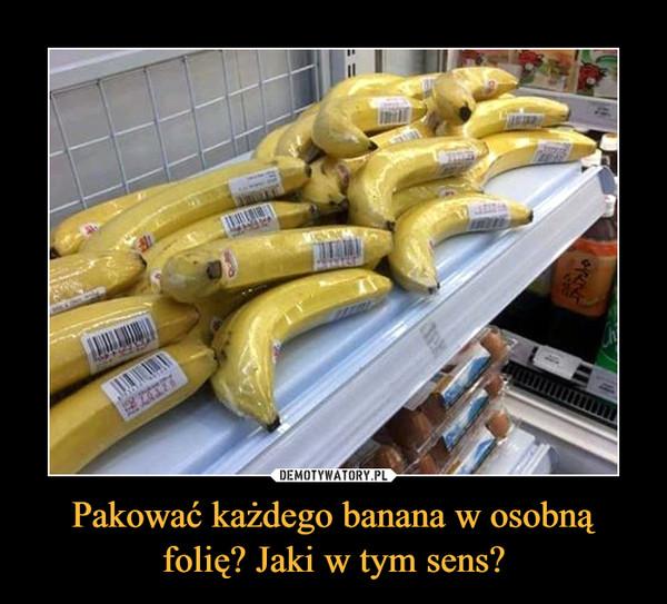 Pakować każdego banana w osobną folię? Jaki w tym sens? –