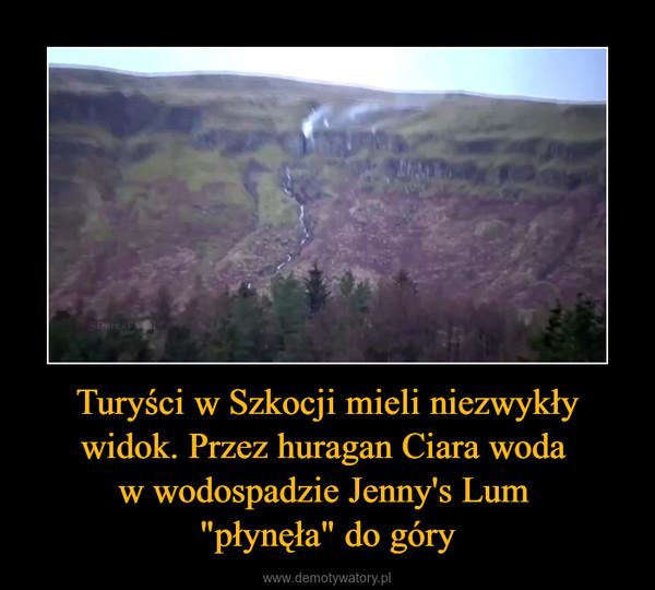 """Turyści w Szkocji mieli niezwykły widok. Przez huragan Ciara woda w wodospadzie Jenny's Lum """"płynęła"""" do góry –"""