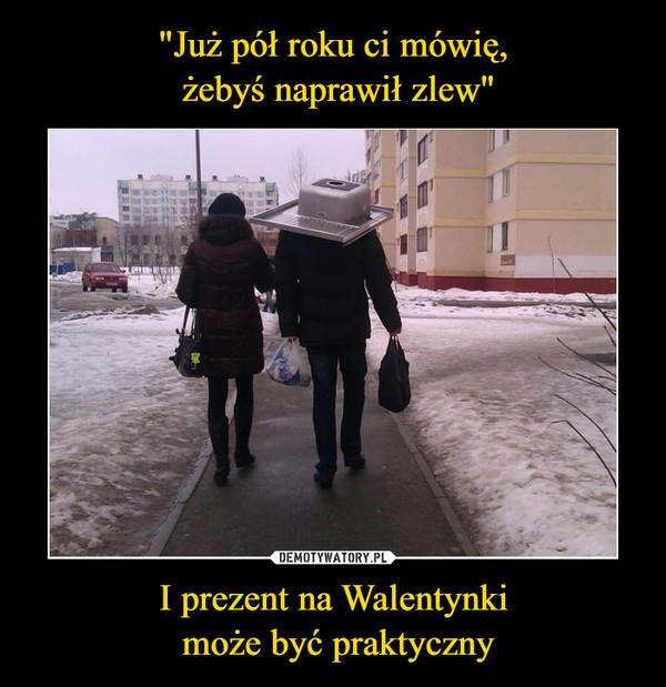 I prezent na Walentynki może być praktyczny –