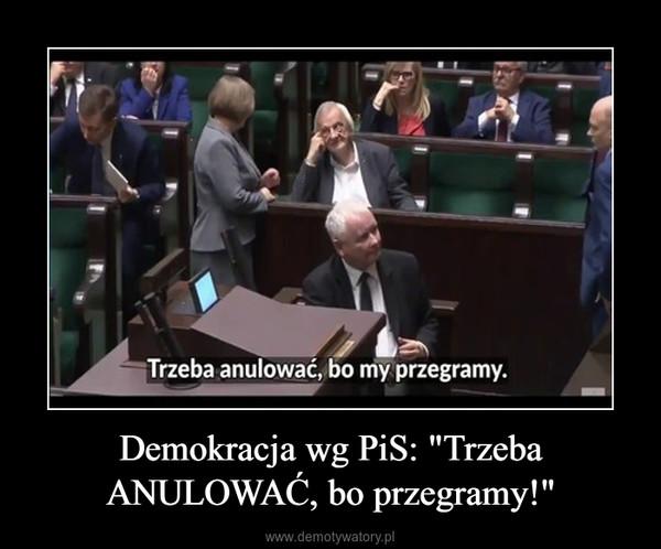 """Demokracja wg PiS: """"Trzeba ANULOWAĆ, bo przegramy!"""" –"""