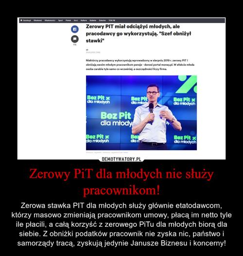 Zerowy PiT dla młodych nie służy pracownikom!