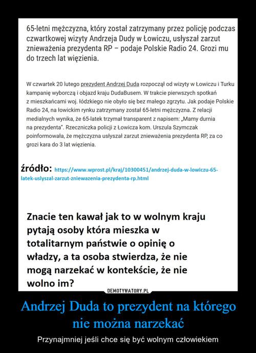 Andrzej Duda to prezydent na którego nie można narzekać