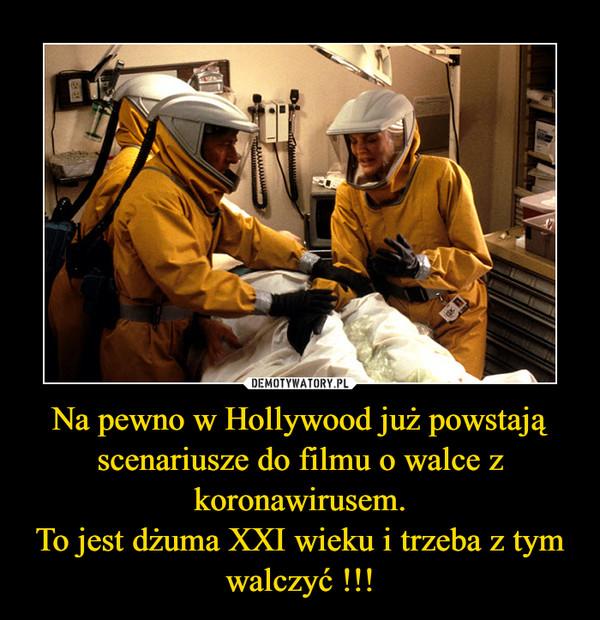 Na pewno w Hollywood już powstają scenariusze do filmu o walce z koronawirusem.To jest dżuma XXI wieku i trzeba z tym walczyć !!! –