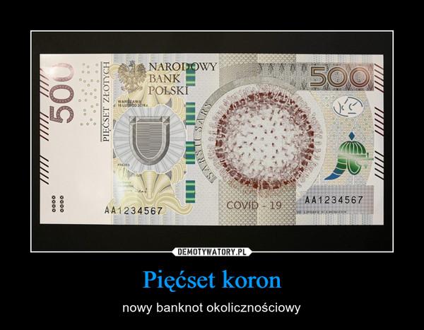 Pięćset koron – nowy banknot okolicznościowy