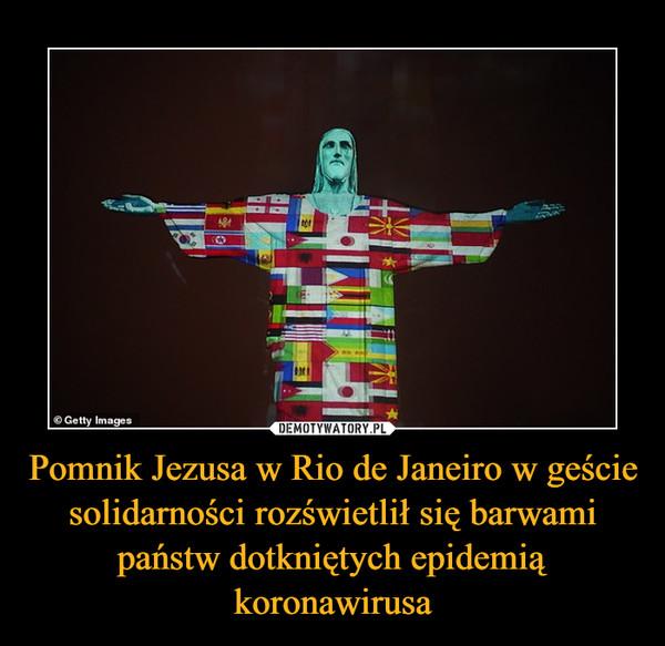 Pomnik Jezusa w Rio de Janeiro w geście solidarności rozświetlił się barwami państw dotkniętych epidemią koronawirusa