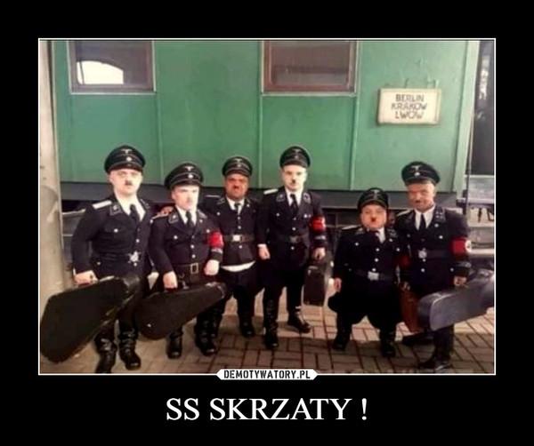 SS SKRZATY ! –