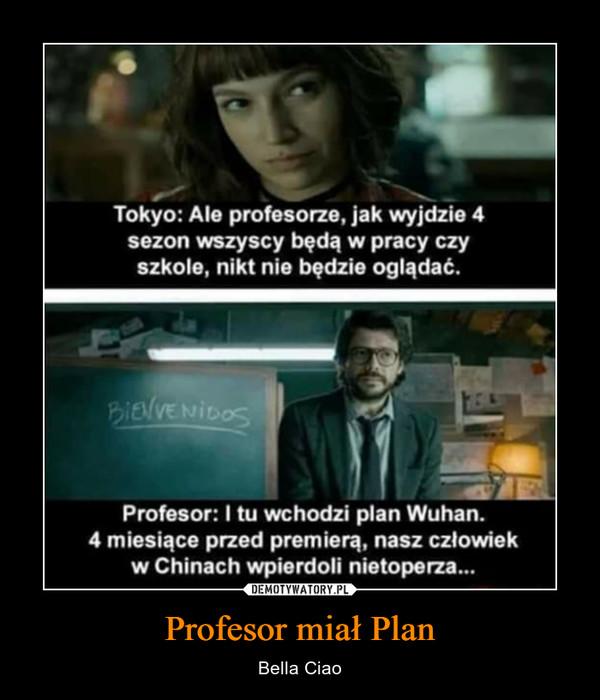 Profesor miał Plan – Bella Ciao
