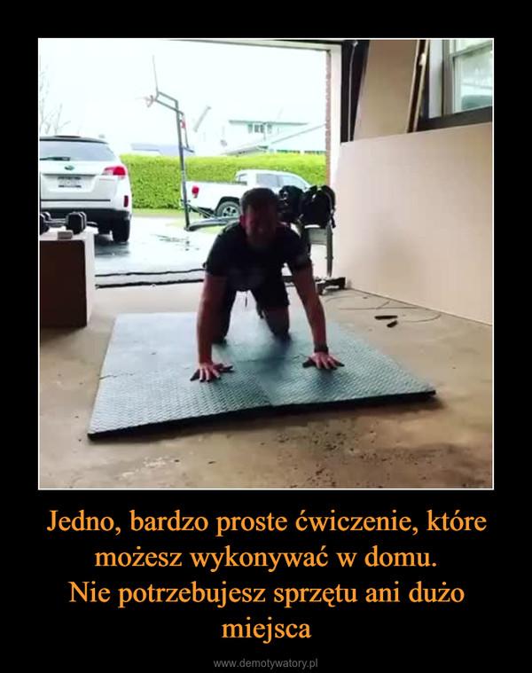 Jedno, bardzo proste ćwiczenie, które możesz wykonywać w domu.Nie potrzebujesz sprzętu ani dużo miejsca –