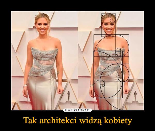Tak architekci widzą kobiety –