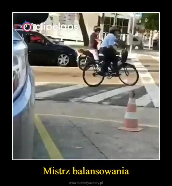 Mistrz balansowania –