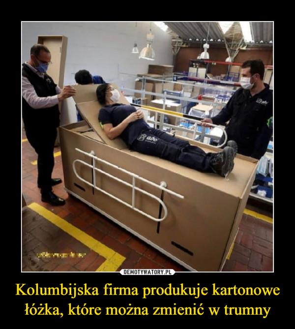 Kolumbijska firma produkuje kartonowe łóżka, które można zmienić w trumny –