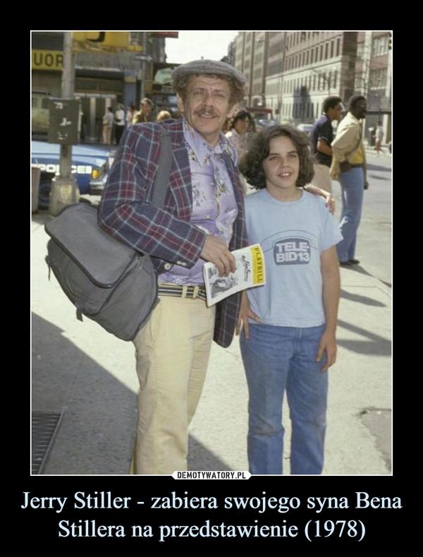Jerry Stiller - zabiera swojego syna Bena Stillera na przedstawienie (1978) –