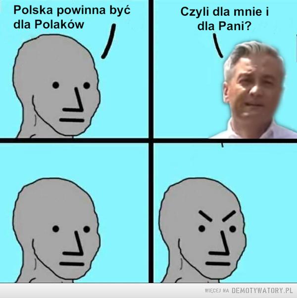 Dla kogo powinna być Polska? –