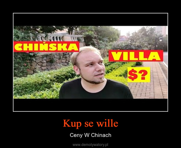 Kup se wille – Ceny W Chinach