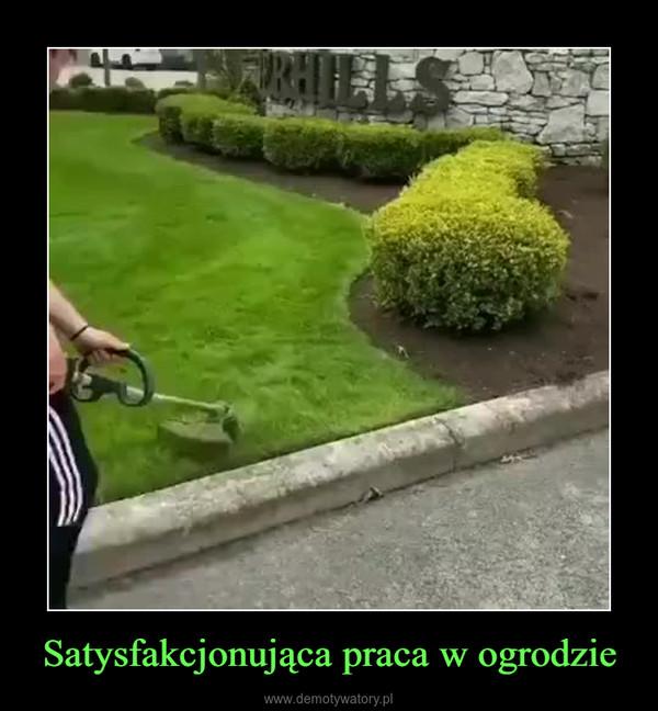 Satysfakcjonująca praca w ogrodzie –