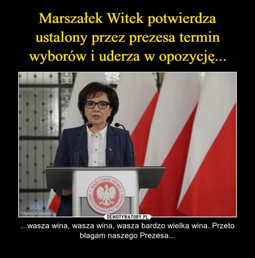Marszałek Witek potwierdza ustalony przez prezesa termin wyborów i uderza w opozycję...