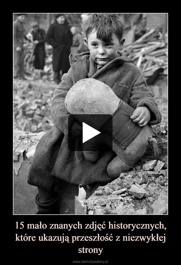15 mało znanych zdjęć historycznych, które ukazują przeszłość z niezwykłej strony –