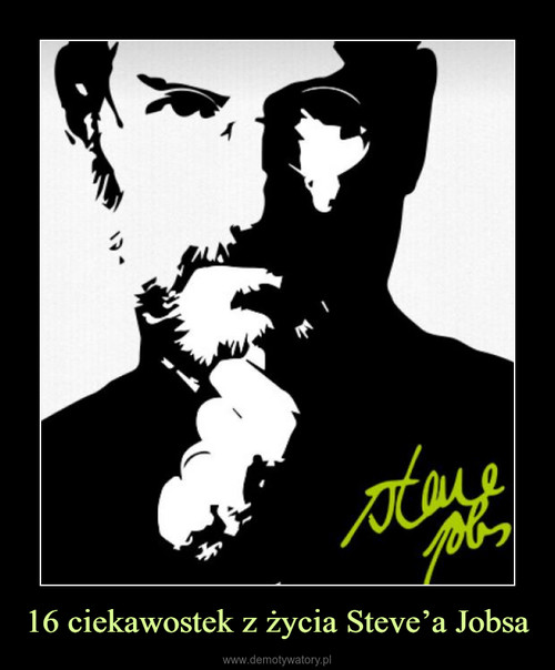 16 ciekawostek z życia Steve'a Jobsa