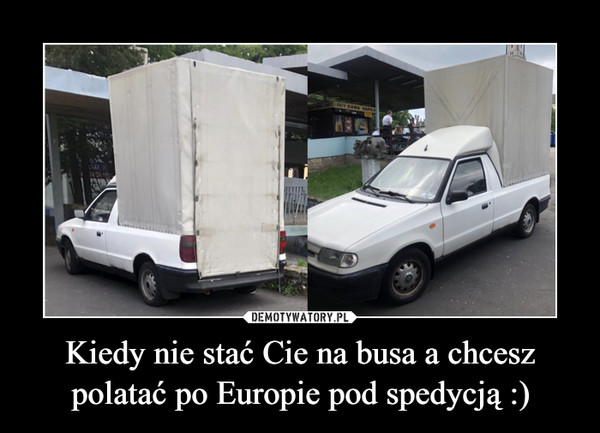 Kiedy nie stać Cie na busa a chcesz polatać po Europie pod spedycją :) –