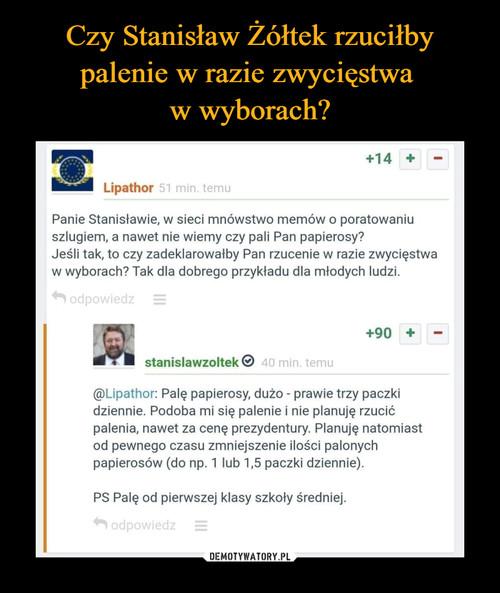 Czy Stanisław Żółtek rzuciłby palenie w razie zwycięstwa  w wyborach?