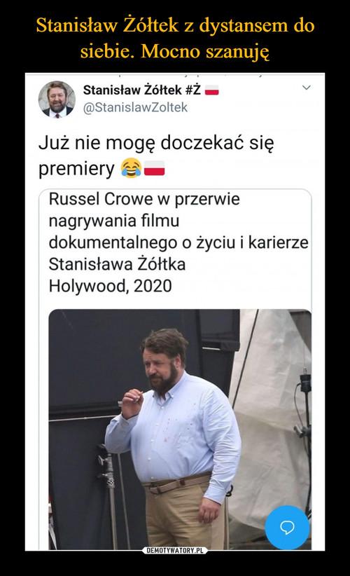 Stanisław Żółtek z dystansem do siebie. Mocno szanuję