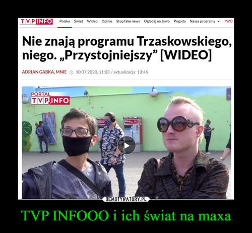 TVP INFOOO i ich świat na maxa