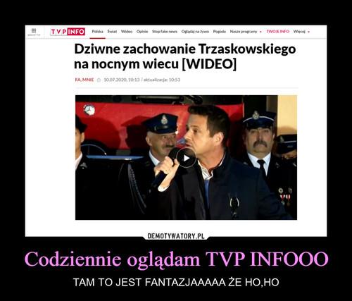 Codziennie oglądam TVP INFOOO