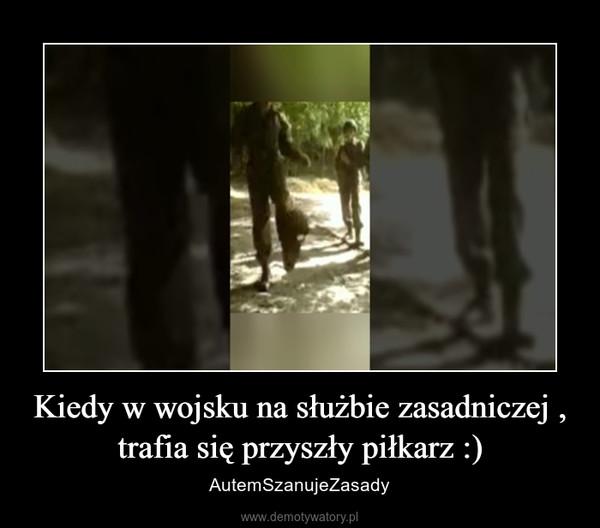 Kiedy w wojsku na służbie zasadniczej , trafia się przyszły piłkarz :) – AutemSzanujeZasady