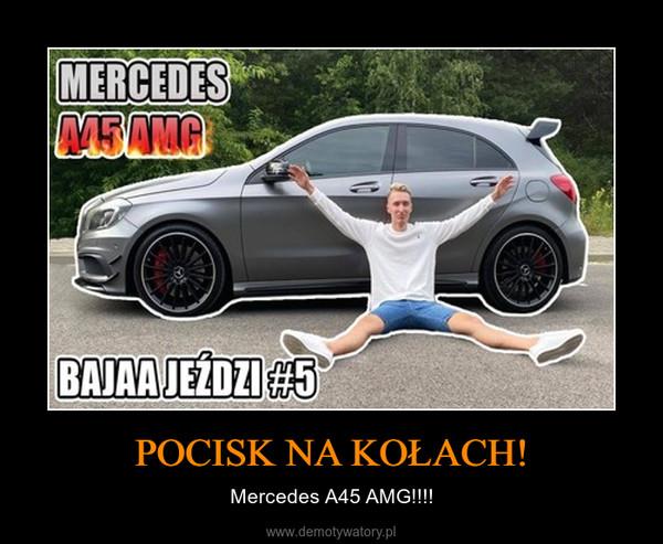 POCISK NA KOŁACH! – Mercedes A45 AMG!!!!