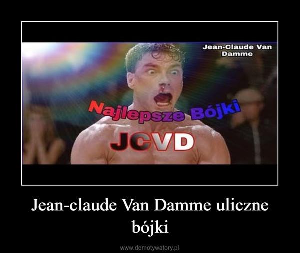 Jean-claude Van Damme uliczne bójki –