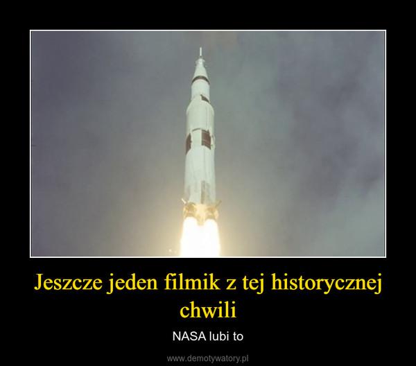 Jeszcze jeden filmik z tej historycznej chwili – NASA lubi to