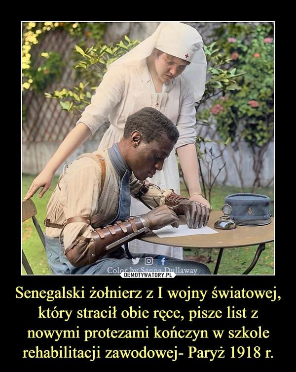 Senegalski żołnierz z I wojny światowej, który stracił obie ręce, pisze list z nowymi protezami kończyn w szkole rehabilitacji zawodowej- Paryż 1918 r. –