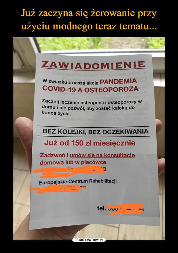 –  ZAWIADOMIENIE W związku z naszą akcją PANDEMIA COVID-19 A OSTEOPOROZA Zacznij leczenie osteopenii i osteoporozy w domu i nie pozwól, aby zostać kaleką do końca życia. BEZ KOLEJKI, BEZ OCZEKIWANIA Już od 150 zł miesięcznie Zadzwoń i umów się na konsultacje  domowa lub w placówce '3 Europejskie Centrum Rehabilitacji