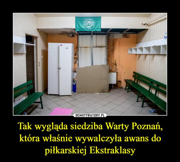 Tak wygląda siedziba Warty Poznań, która właśnie wywalczyła awans do piłkarskiej Ekstraklasy –