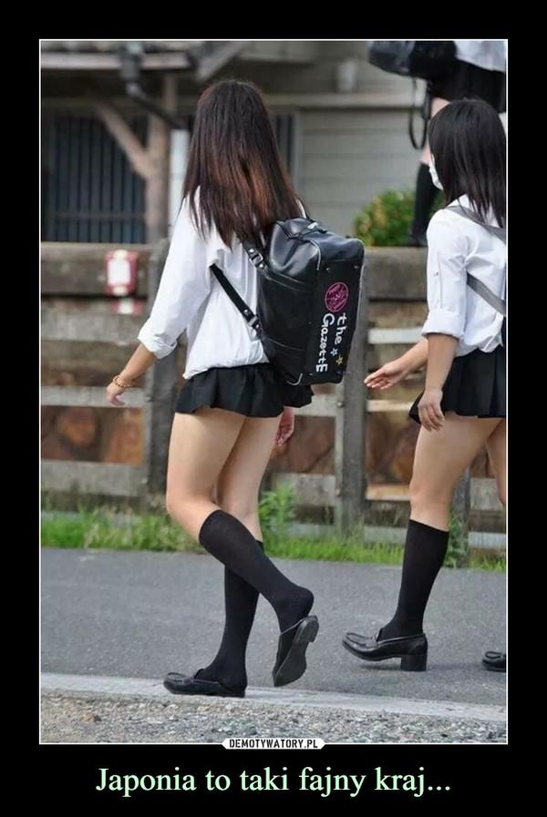 Japonia to taki fajny kraj... –